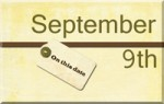 On this date. . .the 9th of September