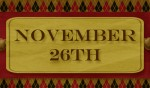 On this date. . .the 26th of November