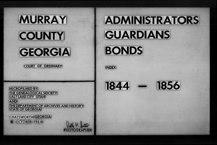Murray County GA Administrators & Guardian Bonds 1844-1856