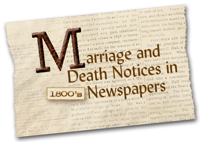 Marriage and Death Notices in 1800's Newspapers