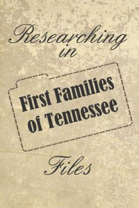 First Families of Tennessee files